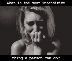 most insensitive thing