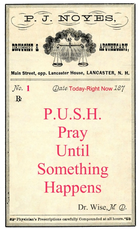 P.U.S.H. - Pray Until Something Happens