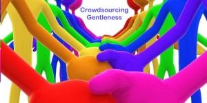 crowdsourcing gentleness