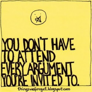 don't have to attend every argument