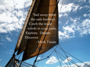 Mark Twain quote sail away from the safe harbor