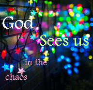 God sees us in the chaos