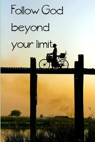 follow God beyond your limits
