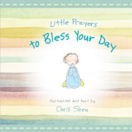 Little Prayers to Bless Your Day book picture