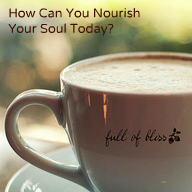 How Can You Nourish Your Soul Today