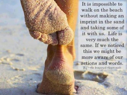 it is impossible to walk on the beach without making an imprint...
