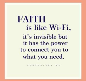 faith is like wifi