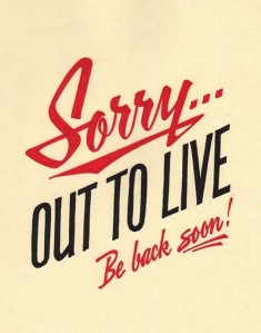 sorry out to live